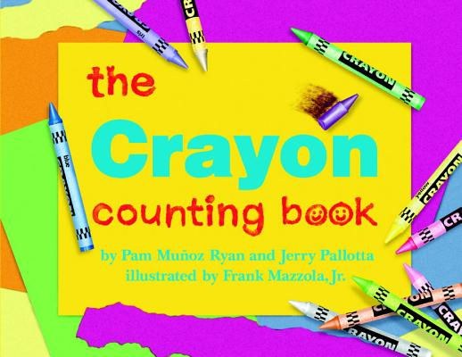 The Crayon Counting Book By Ryan, Pam Munoz/ Pallotta, Jerry/ Mazzola, Frank, Jr. (ILT)