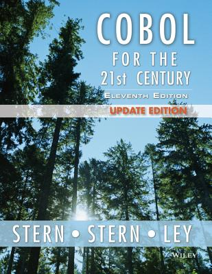 Cobol for the 21st Century By Stern, Nancy B./ Stern, Robert A./ Ley, James P.